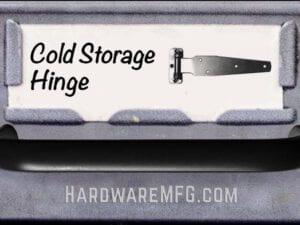 Cold Storage Hinges