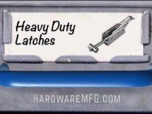 Heavy Duty Latch