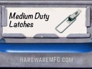 Medium Duty Latch