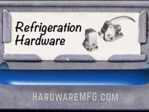 Refrigeration Hardware