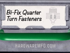 Bi-Fix Quarter Turn Fasteners