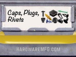 Caps, Plastic Fasteners, Plugs, Rivets